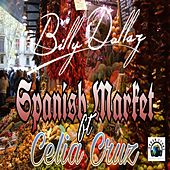 Spanish Market (feat. Celia Cruz) by Billy Dollaz