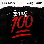 Stay 100 (feat. Lazy Boy) by Baeza