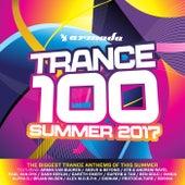 Trance 100 - Summer 2017 von Various Artists