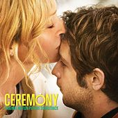 Ceremony (Original Motion Picture Soundtrack) by Various Artists