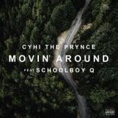 Movin' Around by Cyhi Da Prynce