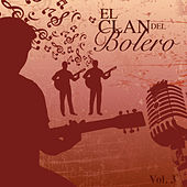 El Clan del Bolero (Vol. 3) by Various Artists