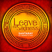 Leave the Sadness - EP by Santa Ray