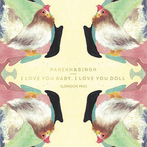 I Love You Baby, I Love You Doll by Parekh