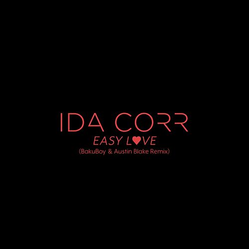 Easy Love (BakuBoy & Austin Blake Remix) by Ida Corr
