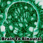 Brain To Binaural by Binaural Beats Brainwave Entrainment