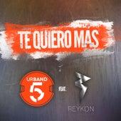 Te Quiero Más (Feat. Reykon) by Urband 5
