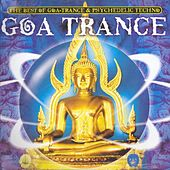 Goa Trance 2017, the Best of Goa-Trance & Psychedelic Techno by Various Artists