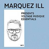 Marquez Ill Presents Voltage Musique Essentials by Various Artists
