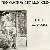 Tennessee Valley Mandolin by Bill Lowery