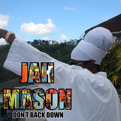 Don't Back Down by Jah Mason