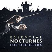 Essential Nocturnes for Orchestra by Various Artists