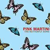 The Butterfly Song (Japanese Version) by Pink Martini