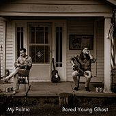 Bored Young Ghost - Single by My Politic