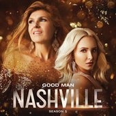 Good Man by Nashville Cast