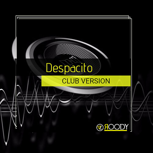 Despacito by DJ Roody