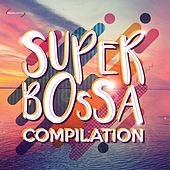 Super Bossa Compilation by Various Artists