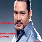 Devuelveme Mi Libertad by Frank Reyes