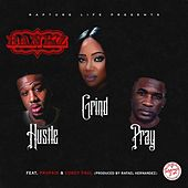 Hustle Grind Pray by Corey Paul Bankz