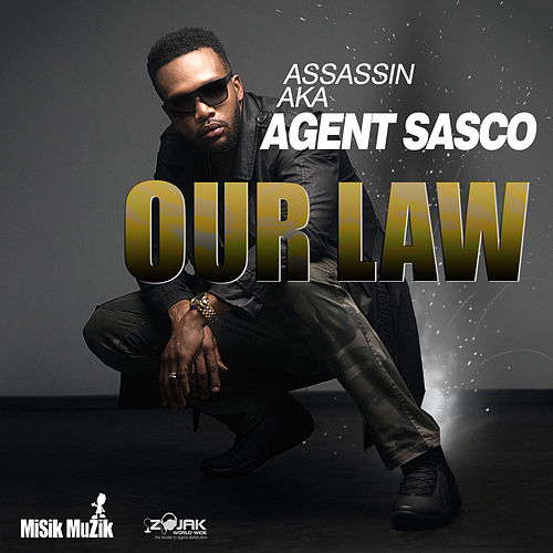 Our Law - Single by Agent Sasco aka Assassin
