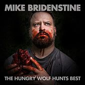 The Hungry Wolf Hunts Best by Mike Bridenstine