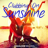 Clubbing on Sunshine by Various Artists