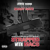 Strapped Wit Macs by Shady Nate