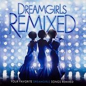 Dreamgirls Remixed by Various Artists