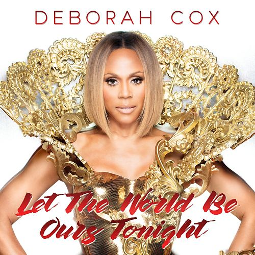 Let the World Be Ours Tonight by Deborah Cox