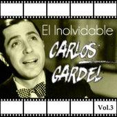El Inolvidable Carlos Gardel, Vol. 3 by Carlos Gardel
