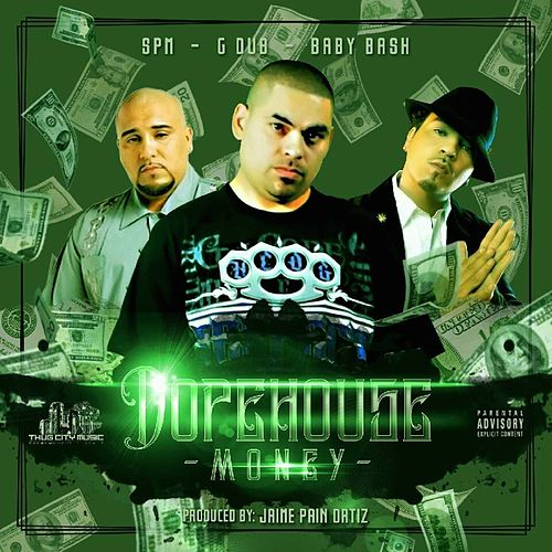 Dopehouse Money by Baby Bash