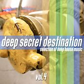 Deep Secret Destination, Vol. 4 - Finest Deep House Selection by Various Artists