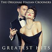 The Original Italian Crooners: Greatest Hits by Various Artists