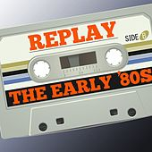 Replay: The Early '80s von Various Artists