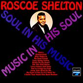 Soul in His Music, Music in His Soul by Roscoe Shelton
