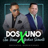 Bachata 2x1 Joe Veras X Yoskar Sarante by Various Artists