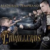 Madurar Temprano by Los Caballeros
