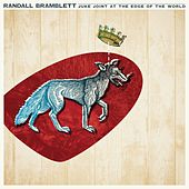 Juke Joint At The Edge Of The World by Randall Bramblett