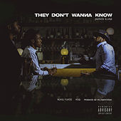 They Don't Wanna Know (TDWK) by Jarred Illiad