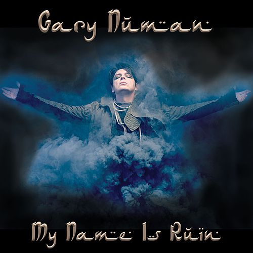 My Name Is Ruin by Gary Numan