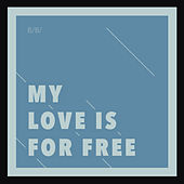 My Love Is for Free by Bertrand Betsch