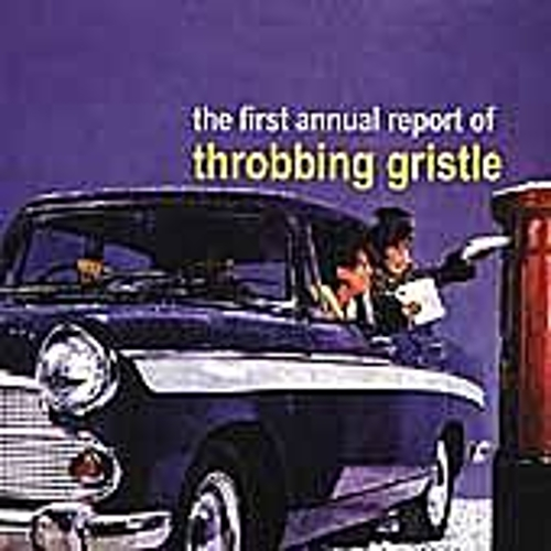 The First Annual Report Of Throbbing Gristle by Throbbing Gristle