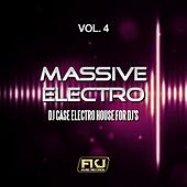 Massive Electro, Vol. 4 (DJ Case Electro House for DJ's) by Various Artists