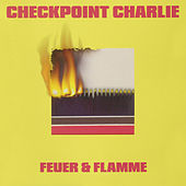 Feuer & Flamme by Checkpoint Charlie