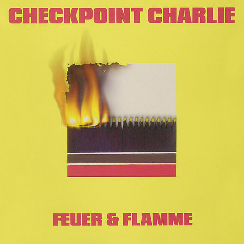 Play & Download Feuer & Flamme by Checkpoint Charlie | Napster
