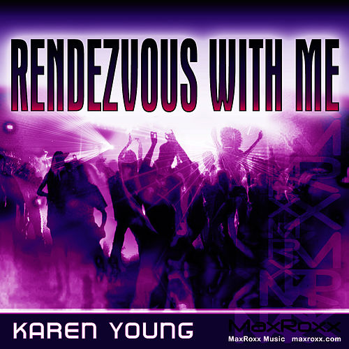 Rendezvous With Me by Karen Young