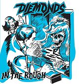 In the Rough by Diemonds