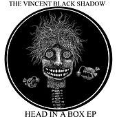 Play & Download Head In a Box EP by The Vincent Black Shadow | Napster