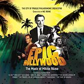 Epic Hollywood: The Music of Miklos Rozsa von City of Prague Philharmonic