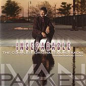 Play & Download Inseparable: The Complete Original Soundtracks (with Background Vocals) by Ivan Parker | Napster